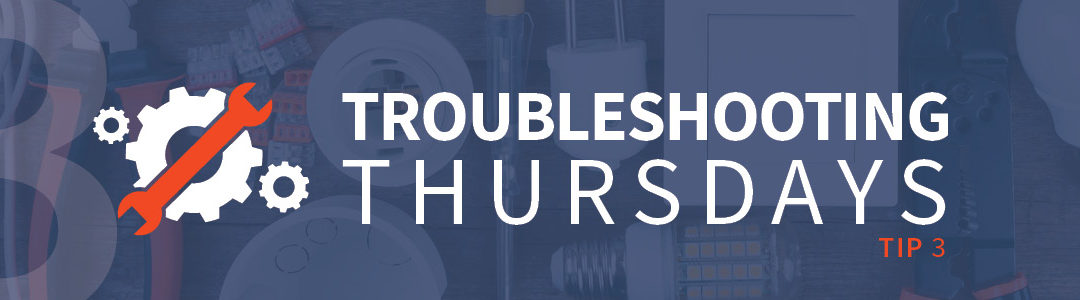 Troubleshooting Thursdays: Troubleshooting 101 (Tip 3)