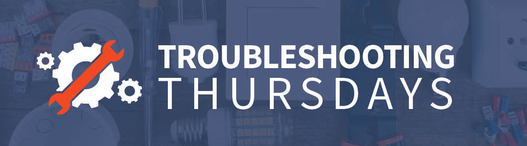 Troubleshooting Thursdays: Weekly Troubleshooting Tips (Tip 1)