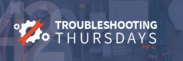 Troubleshooting Thursdays: The maintenance manager's 2019 New Year's resolutions (Tip 42)