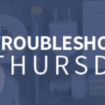 Troubleshooting Thursdays | Locating, hiring and retaining expert troubleshooters (Tip 18)